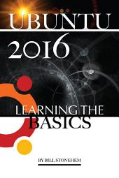 Ubuntu 2016: Learning the Basics