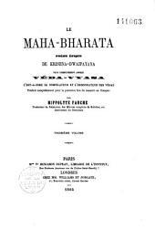 Le Maha-Bharata, poème épique de Krishna-Dwapayana, plus communément appelé Veda-Vyasa..., traduit... du sanscrit en français par Hippolyte Fauche