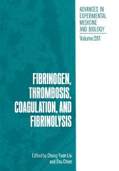 Fibrinogen, Thrombosis, Coagulation, and Fibrinolysis