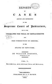 Reports of Cases Argued and Determined in the Supreme Court of Judicature: And in the Court for the Trial of Impeachments and the Correction of Errors in the State of New York, Volume 5