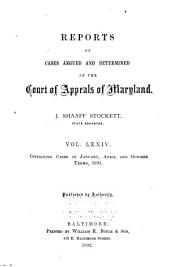 Reports of Cases Argued and Adjudged in the Court of Appeals of Maryland: Volume 74