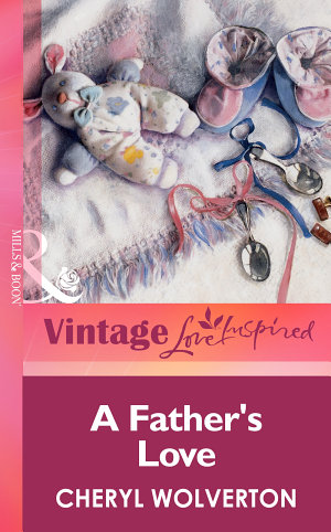 A Father s Love  Mills   Boon Vintage Love Inspired