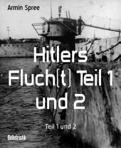 Hitlers Fluch(t) Teil 1 und 2: Teil 1 und 2