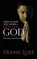 Life Is Not All Good    Its All God