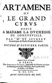 Artamène ou le grand Cyrus: dédié à madame la duchesse de Longueville par Mr de Scudéry, gouverneur de Nostre Dame de la Garde, Volume10
