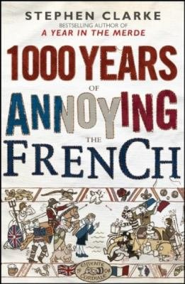 Download 1000 Years of Annoying the French Book