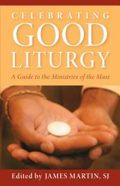 Celebrating Good Liturgy