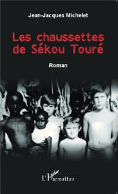 Les chaussettes de Sékou Touré: Roman