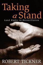 Taking a Stand: Land Rights to Reconciliation