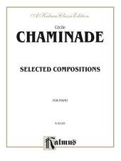 Chaminade, Selected Compositions: For Piano, Volume 1