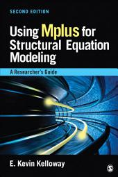 Using Mplus for Structural Equation Modeling: A Researcher's Guide, Edition 2