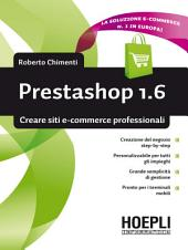 Prestashop 1.6: Creare siti e-commerce professionali
