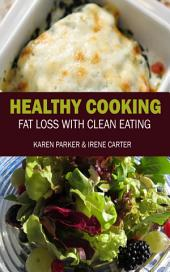 Healthy Cooking: Fat Loss with Clean Eating
