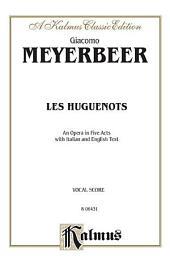 Les Huguenots: Vocal (Opera) Score