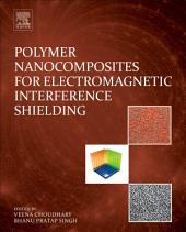 Polymer Nanocomposites for Electromagnetic Interference Shielding