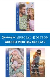 Harlequin Special Edition August 2018 - Box Set 2 of 2: Adding Up to Family\The Bachelor's Baby Surprise\High Country Cowgirl