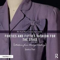 Forties and Fifties Fashion for the Stage PDF