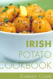 Irish Potato Cookbook: Traditional Irish Recipes