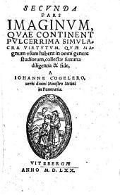 Imagines elegantissimae: Qvae Continent Pvlcerrima Simvlacra Virtvtvm, Qvae Magnum vsum habent in omni genere studiorum, Volume 2