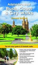 Adelaide's Best Bush, Coast and City Walks 2/e