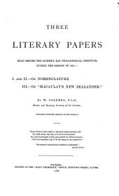 Three literary papers. i and ii.- On nomenclature. iii. On 'Macaulay's New Zealander'.