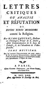 Lettres critiques: ou, Analyse et réfutation de divers écrits modernes contre la religion, Volume8