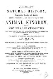 Johnson's Natural History, Comprehensive, Scientific, and Popular, Illustrating and Describing the Animal Kingdom ...