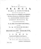 A Sermon Preached at the Parish Church of St. Andrew, Holborn, on Wednesday, April 19, 1769, Before the Governors of the Magdalen Charity: Volume 7