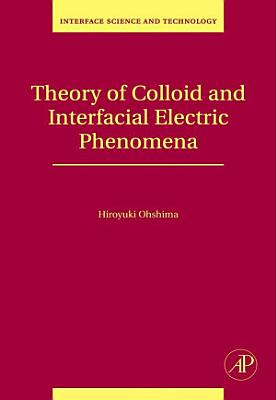 Theory of Colloid and Interfacial Electric Phenomena