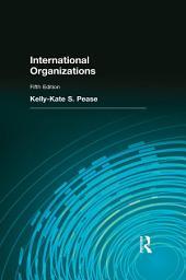 International Organizations: Pearson New International Edition CourseSmart eTextbook, Edition 5