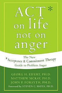 ACT on Life Not on Anger Book