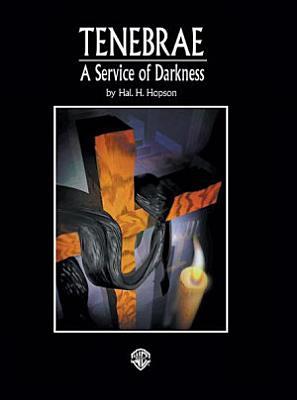 Tenebrae  A Service of Darkness PDF