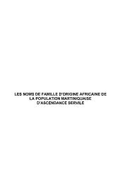 LES NOMS DE FAMILLE D'ORGINE AFRICAINE DE LA POPULATION MARTINIQUAISE D'ASCENDANCE SERVILE