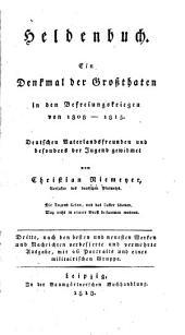 Heldenbuch: ein denkmal der grossthaten in den befreiungs - kriegen von 1808-1815 ...