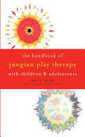 The Handbook of Jungian Play Therapy with Children and Adolescents PDF