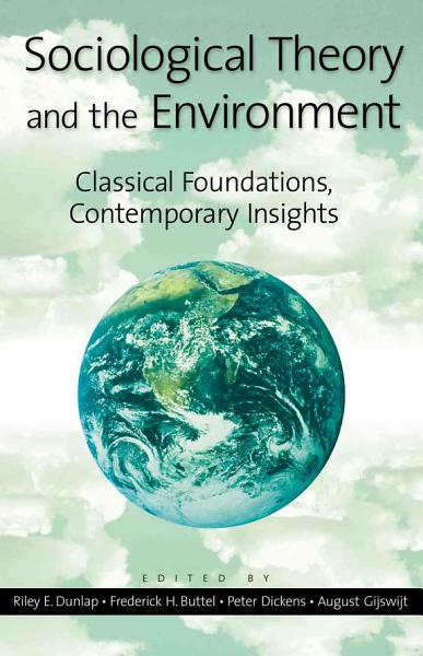 Sociological Theory and the Environment PDF