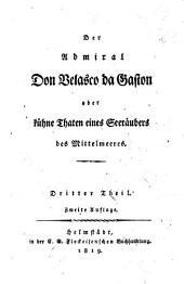 Der Admiral Don Velasco da Gaston: oder, kühne Thaten eines Seeräubers des Mittelmeers, Band 3