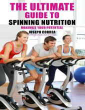 The Ultimate Guide to Spinning Nutrition: Maximize Your Potential