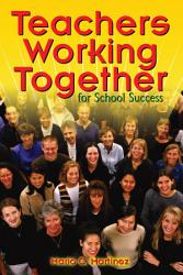 Teachers Working Together For School Success Book PDF