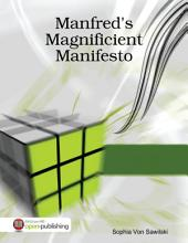 Manfred's Magnificient Manifesto