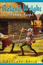 Roland Wright: Future Knight