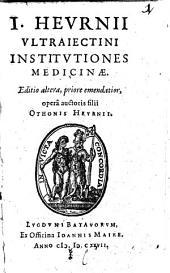 I. Heurnii Ultraiectini Institutiones medicinae