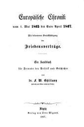 Europäische chronik von 1492 bis ende april 1865: Mit besonderer berücksichtigung der friedensverträge, deren wichtigste paragraphen nach dem wortlaut in der grundsprache der friedensinstrumente eingeführt werden ...