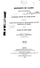 Reports of Cases Argued and Determined in the Supreme Court of Judicature and in the Court for the Trial of Impeachments and the Correction of Errors of the State of New-York, [1828-1841]: Volume 3