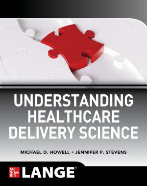 Understanding Healthcare Delivery Science PDF