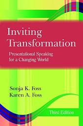 Inviting Transformation: Presentational Speaking for a Changing World, Third Edition