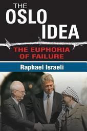 The Oslo Idea: The Euphoria of Failure
