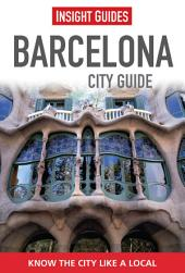 Insight Guides: Barcelona City Guide: Edition 8