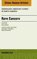 Rare Cancers  An Issue of Hematology Oncology Clinics of North America   E Book PDF
