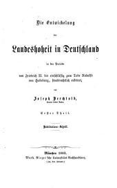 Die entwickelung der landeshoheit in Deutschland in der periode von Friedrich II. bis einschlüssig zum tode Rudolfs von Habsburg, staatsrechtlich erörtert
